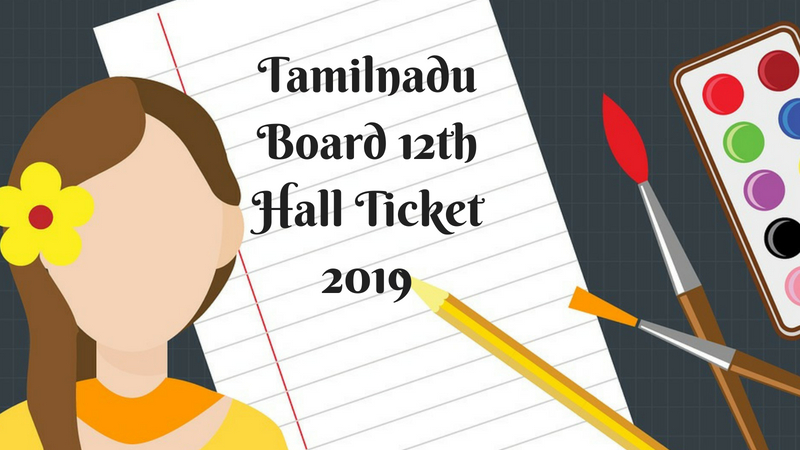 TN HSE Hall Ticket 2019 | Tamilnadu Board 12th Hall Ticket