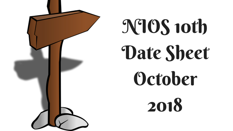 NIOS 10th Date Sheet October 2018 | NIOS 10th Time Table Oct